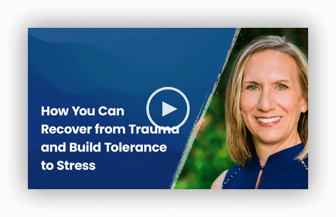 How You Can Recover from Trauma and Build Tolerance to Stress Liz Stanley Video Placeholder
