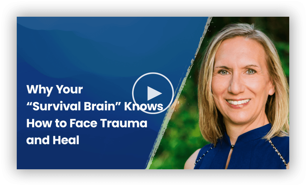 Why Your Survival Brain Knows How to Face Trauma and Heal