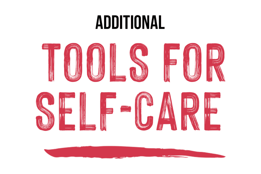 Additional Tools for Self-Care